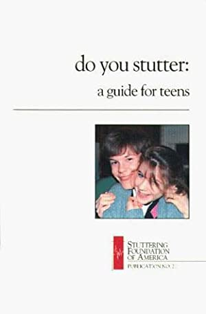 Do You Stutter: A Guide For Teens (Speech Foundation Of America No. 21.)