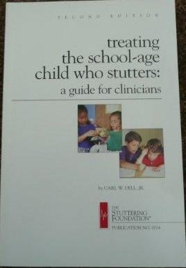 Treating the School-Age Child Who Stutters A Guide for Clinicians (Publication #14)