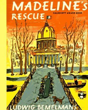 Madeline's Rescue: Ludwig Bemelmans