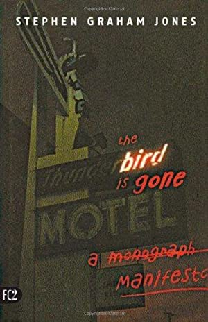 The Bird Is Gone: A Manifesto (Signed)