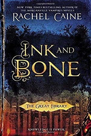 Ink And Bone: (The Great Library) (Signed): Rachel Caine