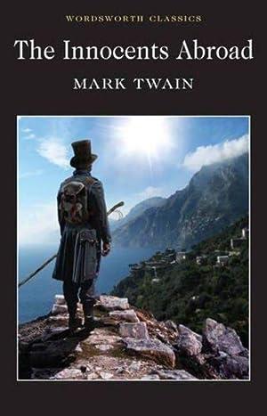 The Innocents Abroad (Wordsworth Classics): Mark Twain