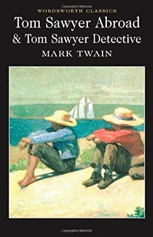 Tom Sawyer Abroad & Tom Sawyer Detective: Mark Twain