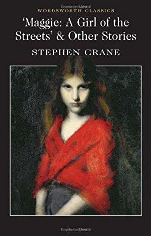 Maggie: A Girl of the Streets' &: Stephen Crane