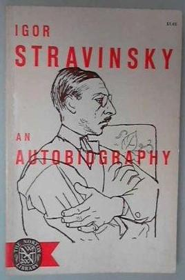 Igor Stravinsky: An Autobiography: Igor Stravinsky