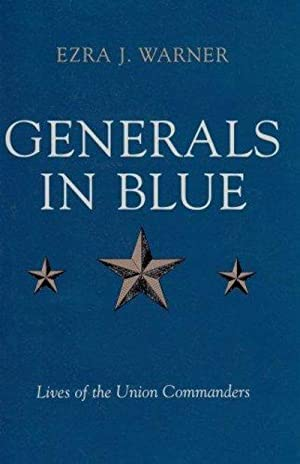 Generals In Blue: Lives Of The Union: Ezra J. Warner