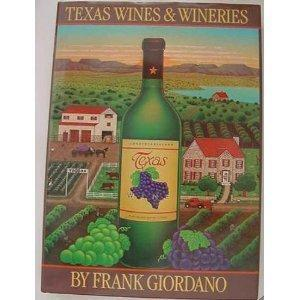 Texas Wines And Wineries: Frank R. Giordano