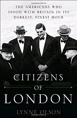 Citizens Of London: The Americans Who Stood: Lynne Olson