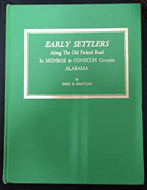 Early settlers along the Old Federal Road in Monroe & Conecuh Counties, Alabama. (Signed)