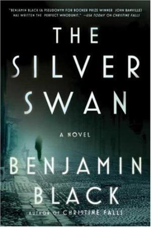 The Silver Swan: A Novel: Benjamin Black