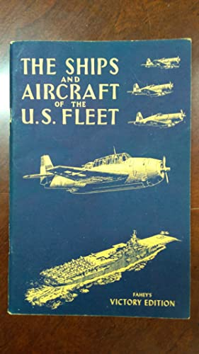 The Ships and Aircraft of the U.S. Fleet: Victory Edition (1945)
