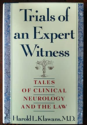 Trials Of An Expert Witness: Tales Of Clinical Neurology And The Law (Signed)