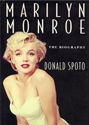 Marilyn Monroe: The Biography: Donald Spoto