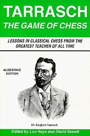 The Game Of Chess (Algebraic Edition): Siegbert Tarrasch