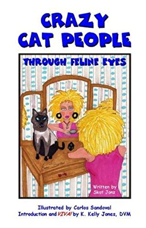 Crazy Cat People: Through Feline Eyes (SIGNED)
