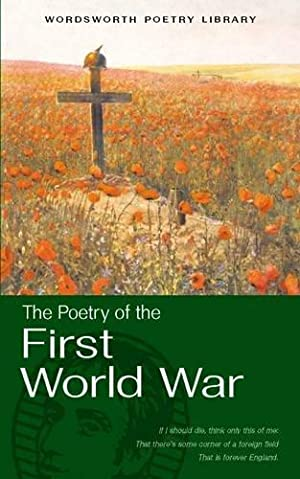 The Wordsworth Book of First World War Poetry