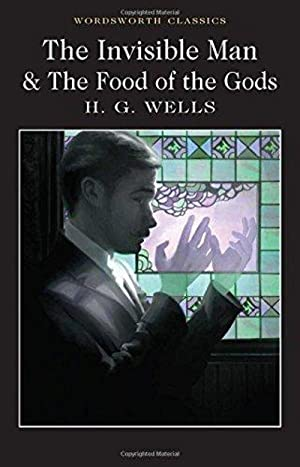 The Invisible Man & Food Of The: H.G.Wells