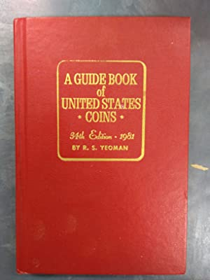 A Guide Book of United States Coins, 34th edition, 1981: catalog and valuation list 1616 to date