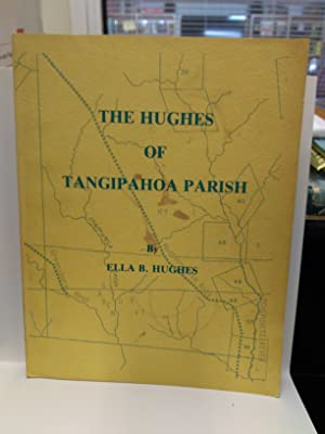 The Hughes of Tangipahoa Parish (SIGNED)