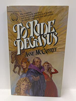 To Ride Pegasus: McCaffrey, Anne