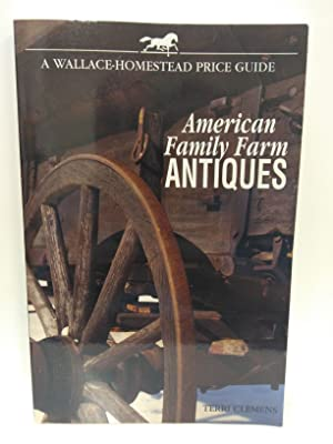 American Family Farm Antiques: A Wallace-Homestead Price Guide