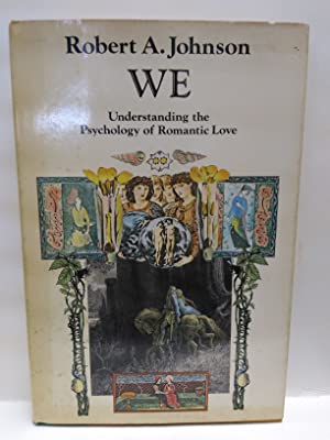 We, Understanding the Psychology of Romantic Love (SIGNED)