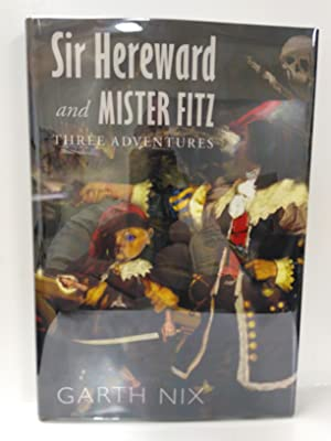 Sir Hereward and Mister Fitz: Three Adventures (SIGNED)