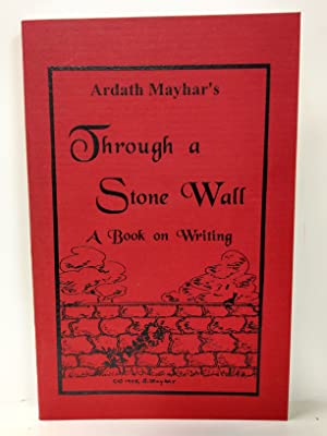 Through a Stone Wall: A Book on Writing (SIGNED)