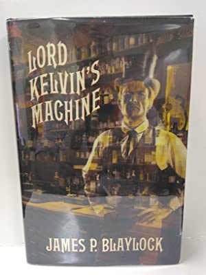 Lord Kelvin's Machine: A Novel (SIGNED)