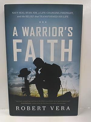 9781400206780: A Warrior's Faith: Navy SEAL Ryan Job, a Life