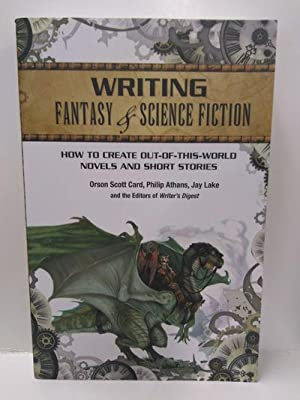 Writing Fantasy Science Fiction: How to Create Out-of-This-World Novels and Short Stories
