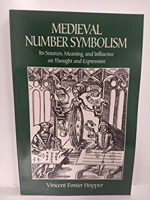 Medieval Number Symbolism: Its Sources, Meaning, and Influence on Thought and Expression (Dover Occu