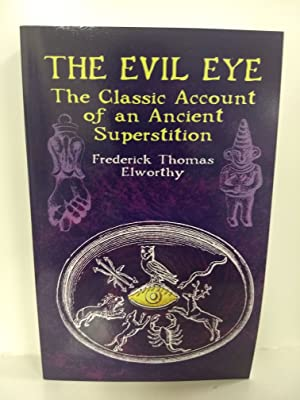 Evil Eye: The Classic Account of an Ancient Superstition