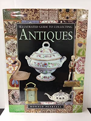 Illustrated Guide to Antiques: Collecting for Pleasure and Profit