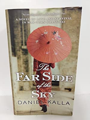 The Far Side of the Sky: a Novel of Love and Survival in War-Torn Shanghai (Shanghai Series)