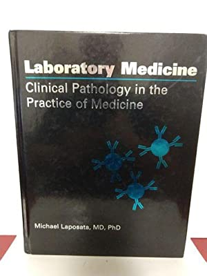 Laboratory Medicine:: Clinical Pathology in the Practice of Medicine