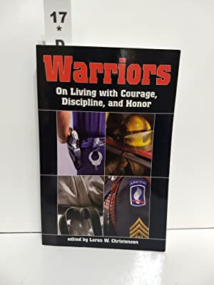 Warriors on Living With Courage, Discipline, and Honor
