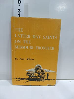 The Latter Day Saints on the Missouri Frontier (SIGNED)