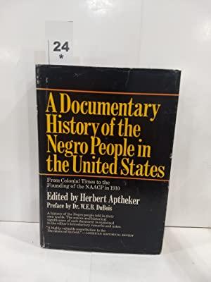 A Documentary History of the Negro People in the United States: From Colonial Time to the Founding 0