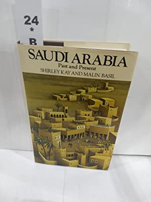 Saudi Arabia, Past and Present (SIGNED)