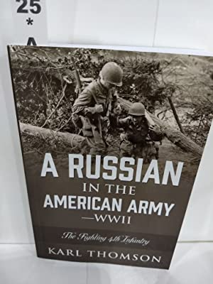 A Russian in the American Army-WWII: The Fighting 4th Infantry (SIGNED)