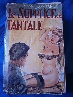 LE SUPPLICE DE TANTALE ( CURIOSA ): FABIEN Jean