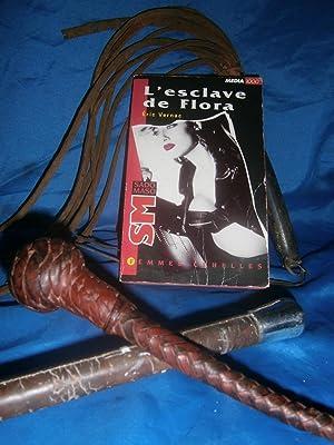 L'ESCLAVE DE FLORA Collection SADOMASOCHISME - FEMMES: VERNAC Eric /