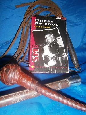 ONDE DE CHOC Collection SADOMASOCHISME - FEMMES: LOISON Bruno H.