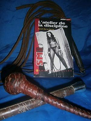 L'ATELIER DE LA DISCIPLINE Collection SADOMASOCHISME -: SARAH DE LA