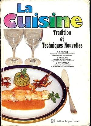 LA CUISINE - TRADITION et TECHNIQUES NOUVELLES: NEIRINCK E. /