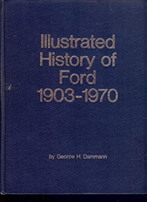 ILLUSTRATED HISTORY of FORD 1903 - 1970: DAMMANN Georges H.
