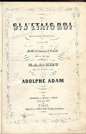 SI J' ÈTATT ROI , OPERA COMIQUE: ADAM Adolphe /