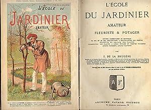 L' ECOLE du JARDINIER AMATEUR FLEURISTE et: BRUGERE F. DE