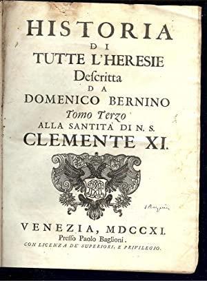HISTORIA DI TUTTE L' HERESIE , Descritta: DOMENICO BERNINO
